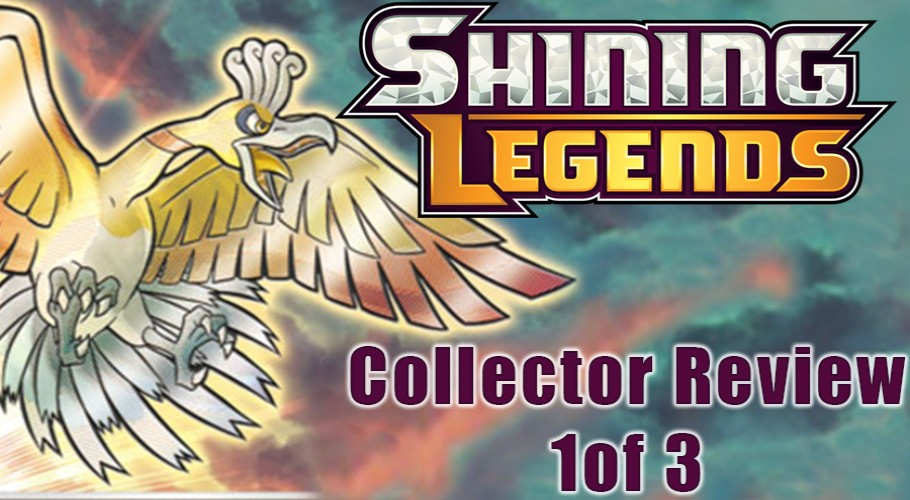 Shining Legends Set Review: As a Collector (Part 1 of 3)